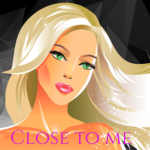 """""""Close to Me"""" Party – Sexy Songs for the Great Party, Hot Nights & Private Dancing by Erotic Lounge Buddha Chill Out Music Cafe"""