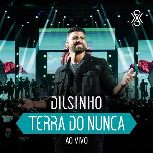 Terra do Nunca (Ao Vivo) von Dilsinho