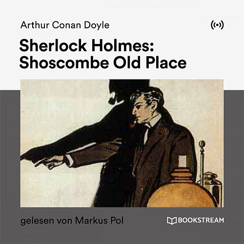 Sherlock Holmes: Shoscombe Old Place von Sherlock Holmes