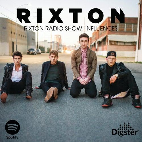 Rixton Radio Show: Influences by Rixton