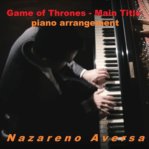 Game of Thrones (Main Title Piano Arrangement) de Nazareno Aversa