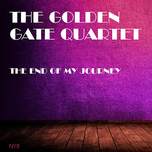 The End Of My Journey by Golden Gate Quartet
