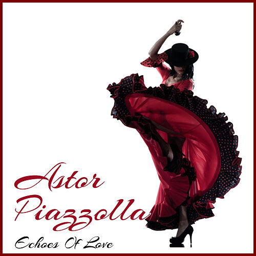 Echoes Of Love von Astor Piazzolla