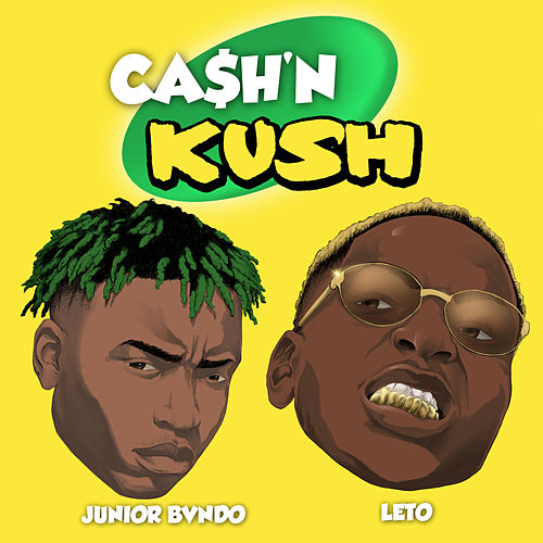 Cash N Kush (feat. Leto) - Single de Junior Bvndo