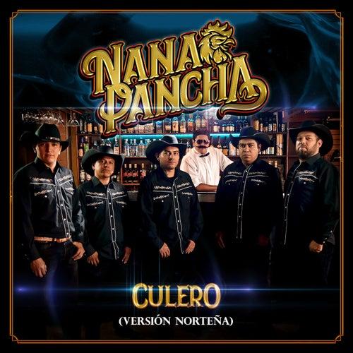 Culero (Versión Norteña) by Nana Pancha