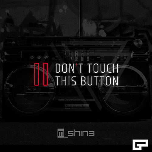 Don't Touch This Button by M_Shin3