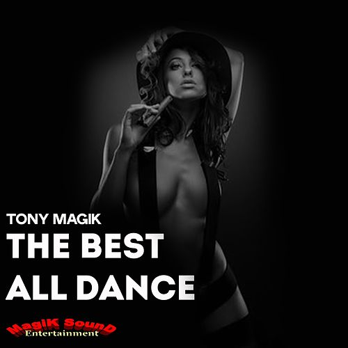 The Best All Dance (Remix) by Tony Magik