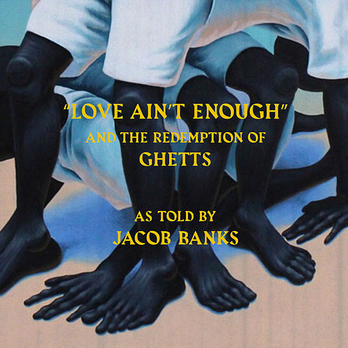 Love Ain't Enough de Jacob Banks
