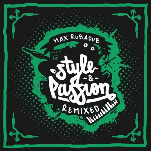 Style & Passion (Remixed) von Max Rubadub