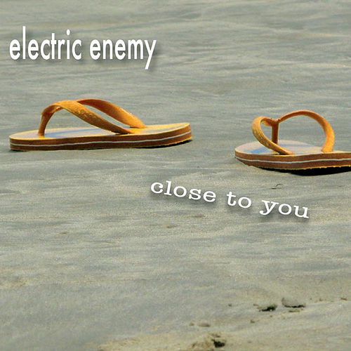 Close to You di Electric Enemy