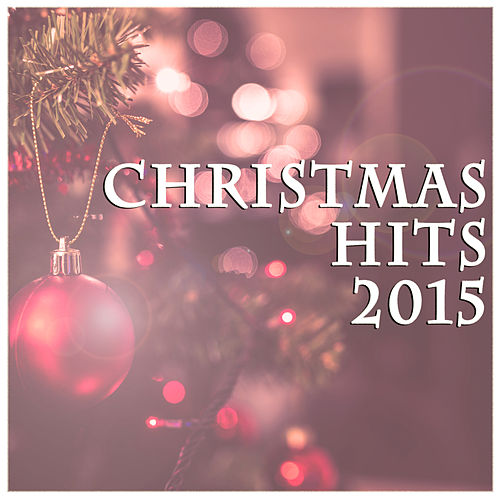 Christmas Hits 2015 by Various Artists