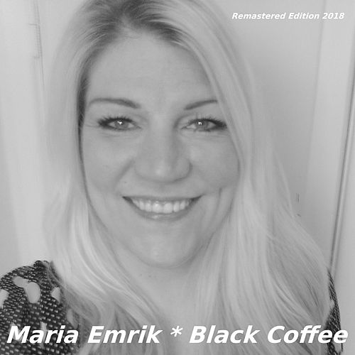 Black Coffee by Maria Emrik