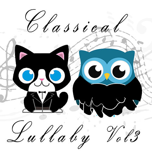 Classical Lullabies, Vol. 3 by The Cat and Owl
