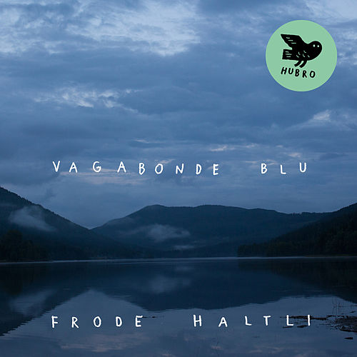 Vagabonde Blu by Frode Haltli