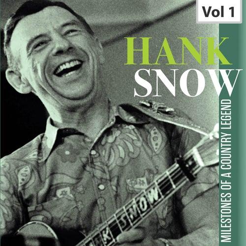 Milestones of a Country Legend: Hank Snow, Vol. 1 von Hank Snow