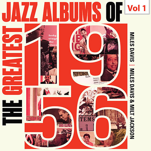 The Greatest Jazz Albums of 1956, Vol. 1 de Miles Davis