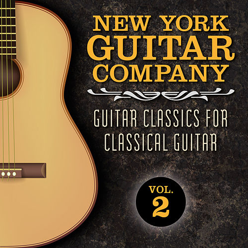 Guitar Classics for Classical Guitar, Vol. 2 von New York Guitar Company