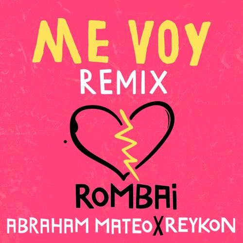 Me Voy (Remix) de Rombai