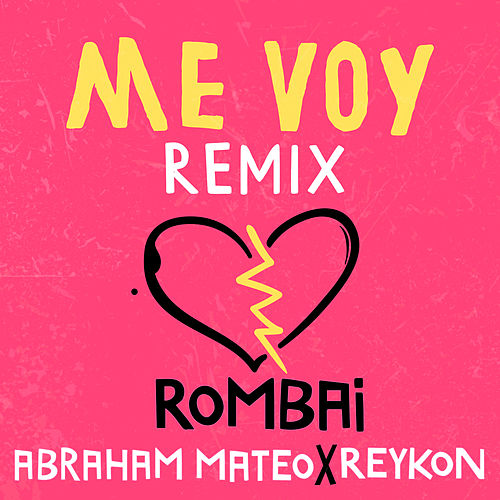 Me Voy (Remix) von Rombai