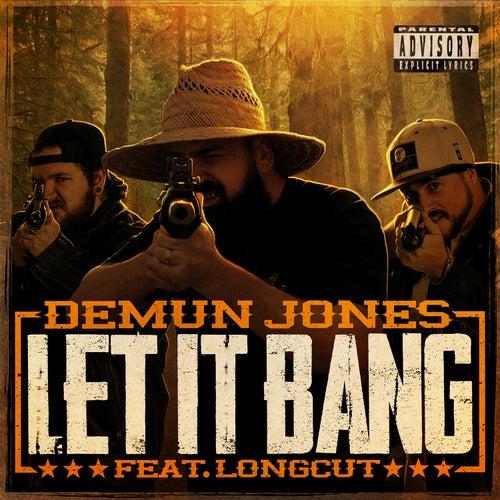 Let It Bang by Demun Jones