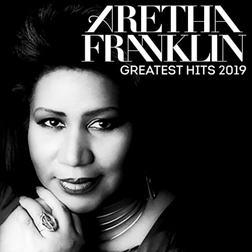 Greatest Hits 2019 by Aretha Franklin