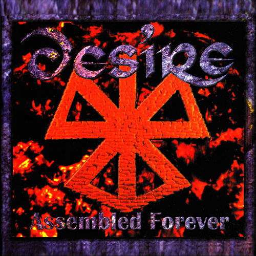 Assembled Forever by Desire
