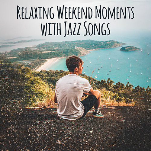 Relaxing Weekend Moments with Jazz Songs de Acoustic Hits