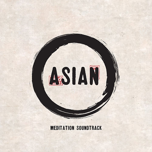 Asian Meditation Soundtrack by Asian Traditional Music