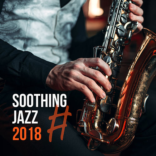 #Soothing Jazz 2018 by Relaxing Instrumental Music