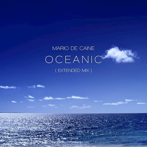 Oceanic (Extended Mix) by Mario De Caine