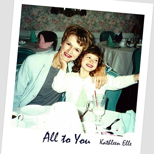 All to You by Kathleen Elle