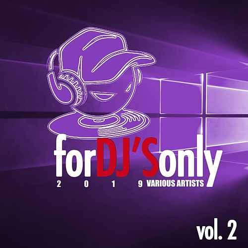 For Dj's Only 2019, Vol. 2 by Various Artists