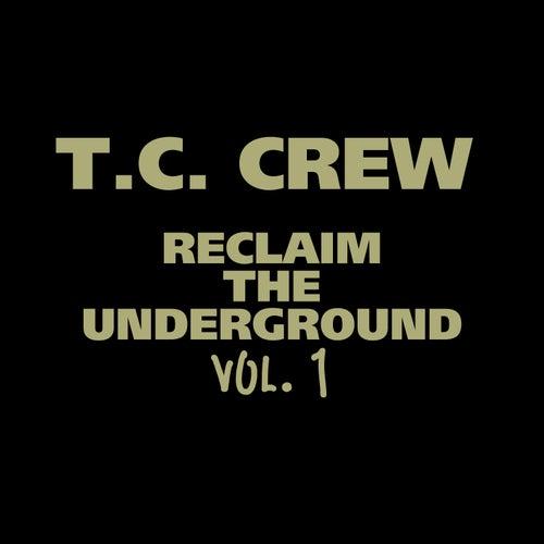 Reclaim the Underground, Vol. 1 von TC Crew