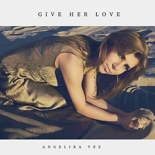 Give Her Love by Angelika Vee