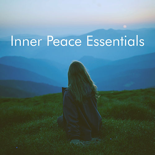 Inner Peace Essentials by Various Artists