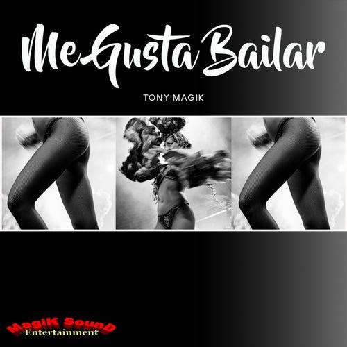 Me Gusta Bailar by Tony Magik