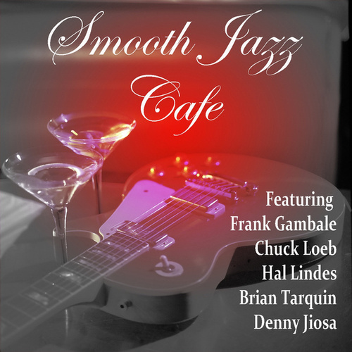 Smooth Jazz Cafe by Brian Tarquin