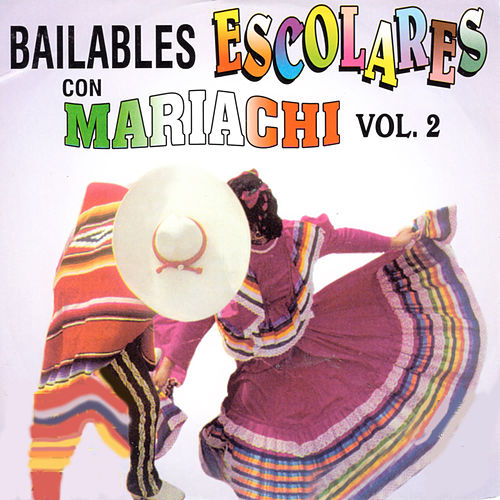 Bailables Escolares Con Mariachi, Vol. 2 de Mariachi Arriba Juarez