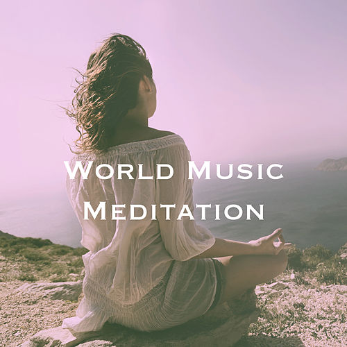 World Music Meditation by Various Artists