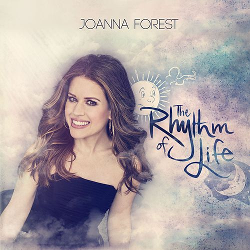The Rhythm of Life by Joanna Forest