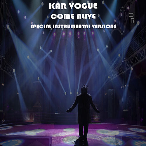 Come Alive (Special Instrumental Versions) by Kar Vogue