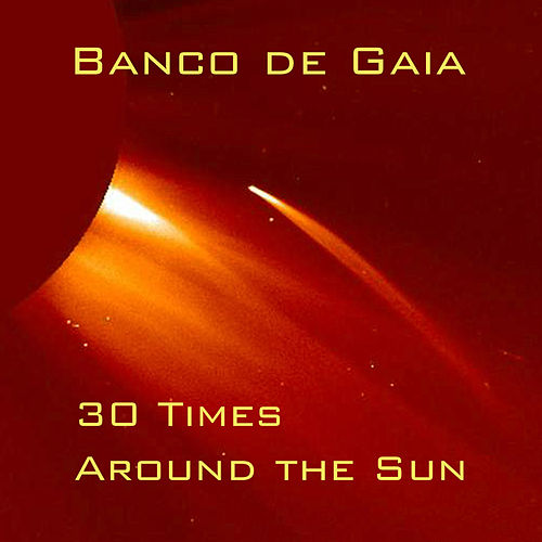 30 Times Around the Sun by Banco de Gaia