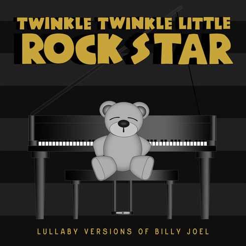Lullaby Versions of Billy Joel by Twinkle Twinkle Little Rock Star