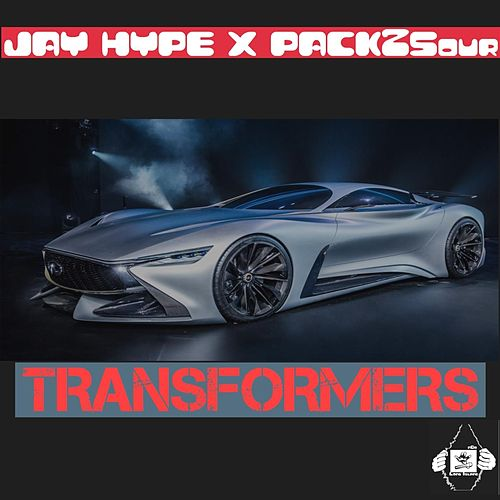 Transformers (feat. Pack2sour) by Jay Hype