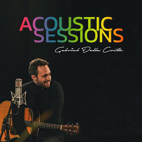 Acoustic Sessions by Gabriel Dalla Costa