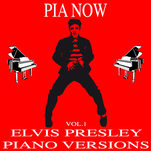 Elvis Presley Piano Versions, Vol. 1 by Piano W.