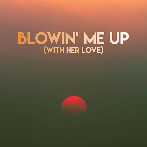 Blowin' Me Up (With Her Love) by CDM Project
