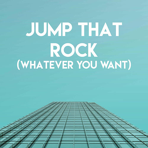 Jump That Rock (Whatever You Want) by CDM Project