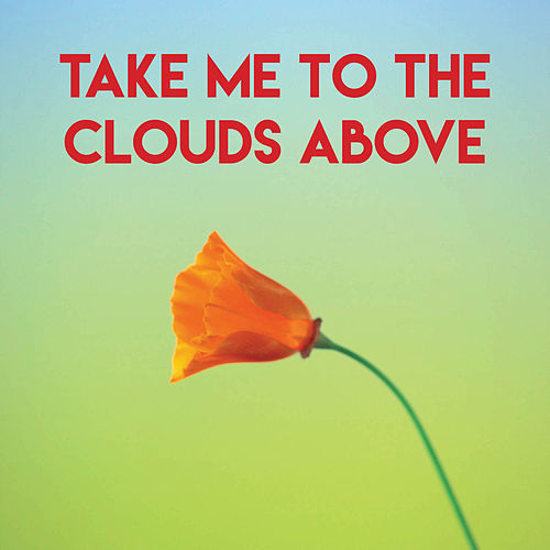 Take Me to the Clouds Above by CDM Project