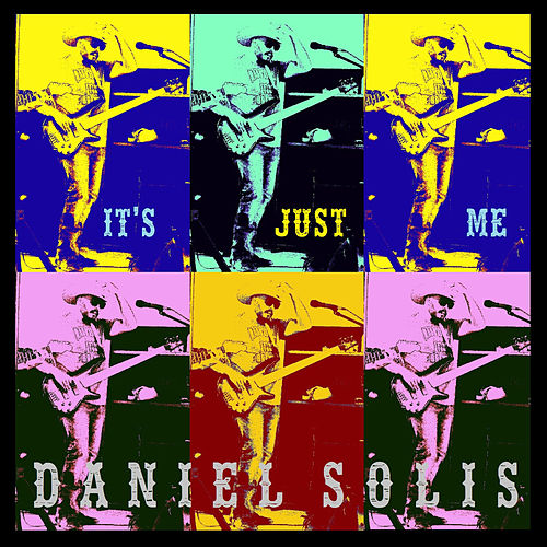 It's Just Me de Daniel Solis